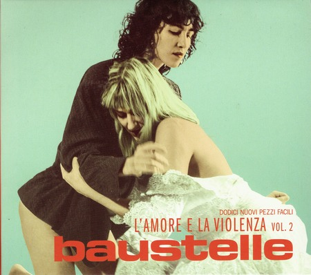 Baustelle - L'amore e la violenza vol.2
