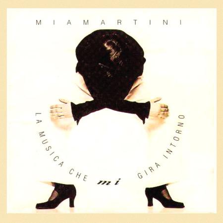 mia martini - la_musica_che_mi_gira_intorno