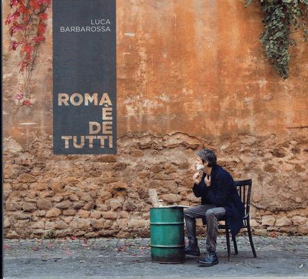 Luca Barbarossa - Roma e de tutti