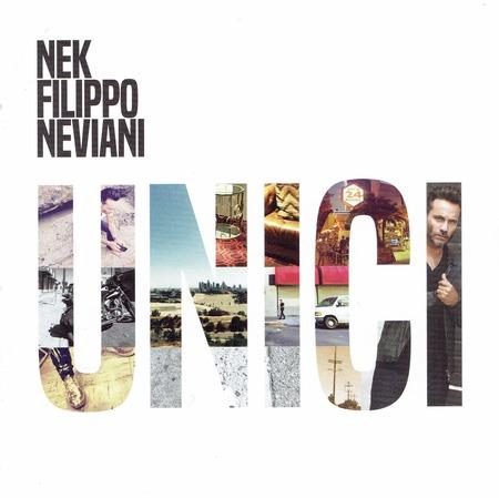 Nek Filippo Neviani - Unici