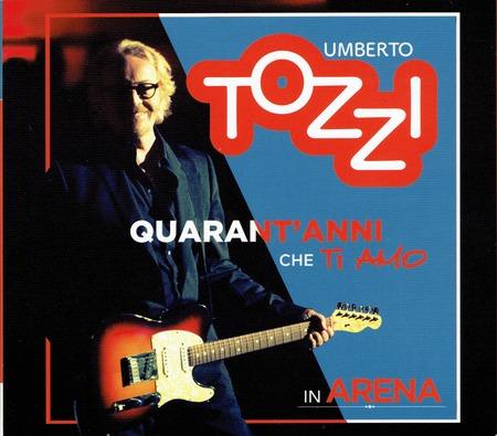 Umberto Tozzi - Quarant'anni che Ti Amo in Arena