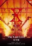 X-JAPAN THE LAST LIVE 完全版 [DVD]