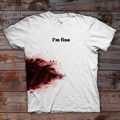 I'm fine T Shirt 血まみれだけど、大丈夫