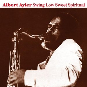 ayler Swing Low Sweet Spiritual