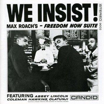 Max Roach We Insist