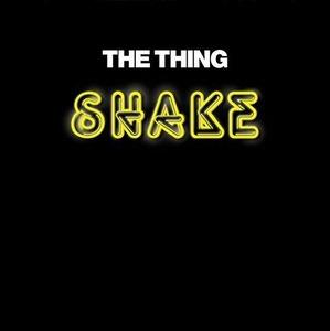 The THing Shake