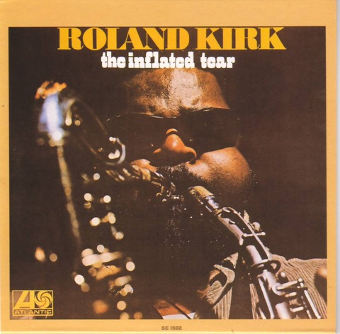 roland_kirk_the_inflated_tear