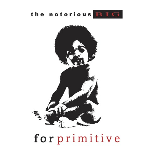 PRIMITIVE × THE NOTORIOUS B.I.G.