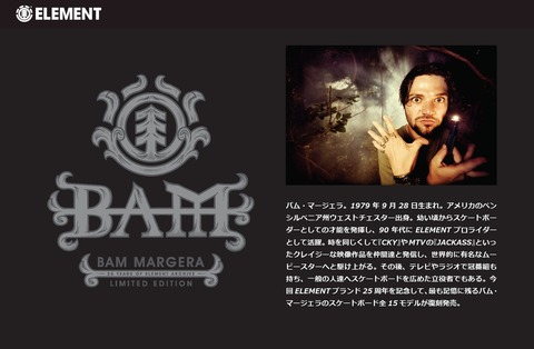 BAM MARGERA LIMITED EDITION / ELEMENT SKATEBOARDS