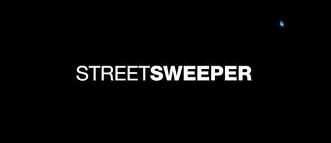 """STREET SWEEPER"""