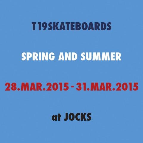 T19 SKATEBOARDS / 2015 SPRING&SUMMER