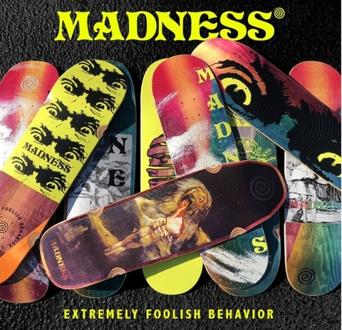 MADNESS SKATEBOARDS / NEW ARRIVAL