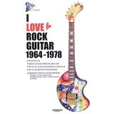 I LOVE ROCK GUITAR 1964‐1978