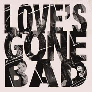 Loves Gone Bad