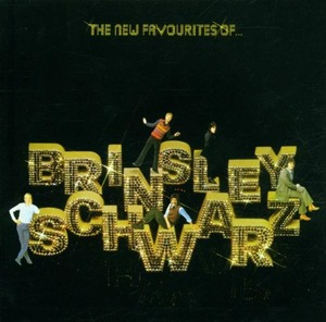 New Favourites of Brinsley Schwarz by Brinsley