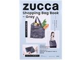 ZUCCa Shopping Bag Book - Gray 《付録》 大きなマチのたためるデリバッグ