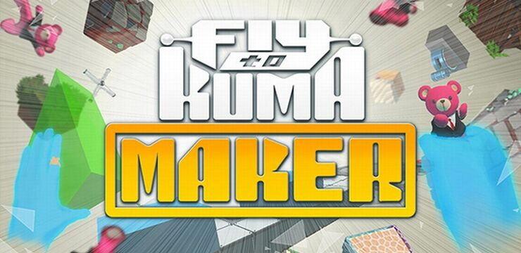 Fly to KUMA MAKER23