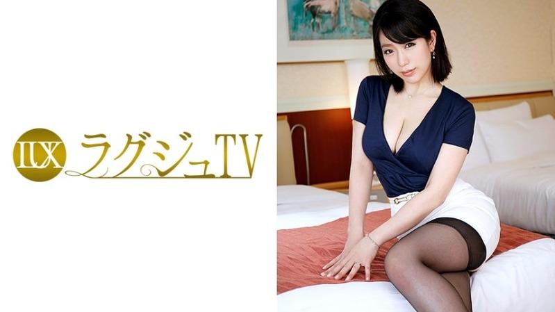 富田伊織 32歳 元企業受付嬢 - 【ラグジュTV 443 - 259LUXU-451】