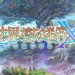 世界樹の迷宮X 最強パーティー編成考えたから評価してくれ
