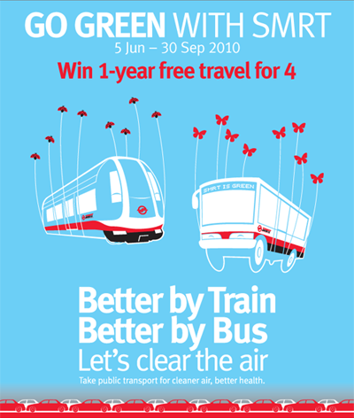 GO GREEN WITH SMRT 5 Jun ? 30 Sep 2010 Win 1-year free travel for 4