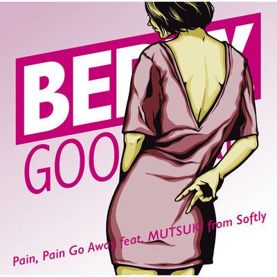 ベリーグッドマン 「Pain, Pain Go Away