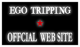 EGO TRIPPING WEB SITE