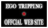 EGO TRIPPING WEB SITE