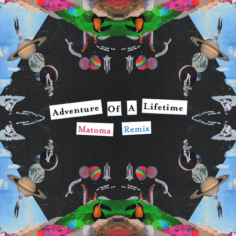 Coldplay-Adventure-of-a-Lifetime-Matoma-Remix-2016