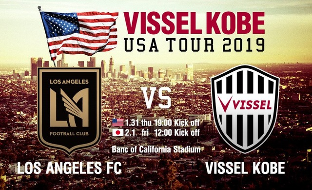 ◆PSM◆ロサンゼルスFC×ヴィッセル神戸 神戸4失点フルボッコ…MLSの雄に完敗 イニエスタとポルディ60分出場