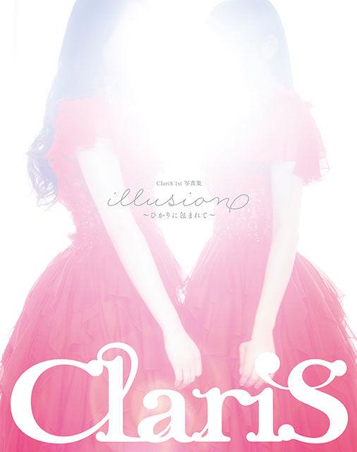 【音楽】ClariS 1st写真集「illusion ~ひかりに包まれて~」より、表紙が解禁! パネル展やプレゼント企画情報もお届け