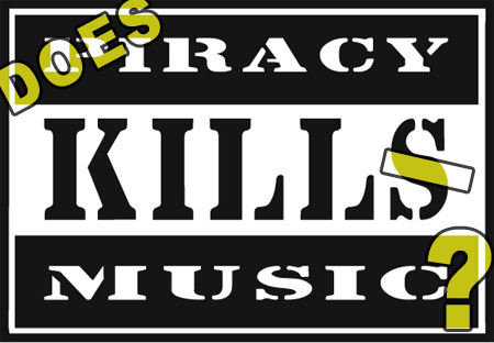 Does piracy kills music?