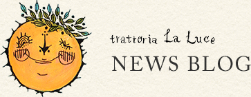 trattoria LaLuce NEWS BLOG