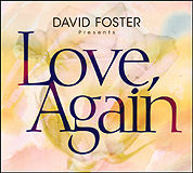 david_foster_loveagain