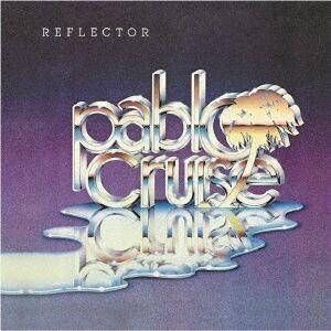 pablo cruise_reflector