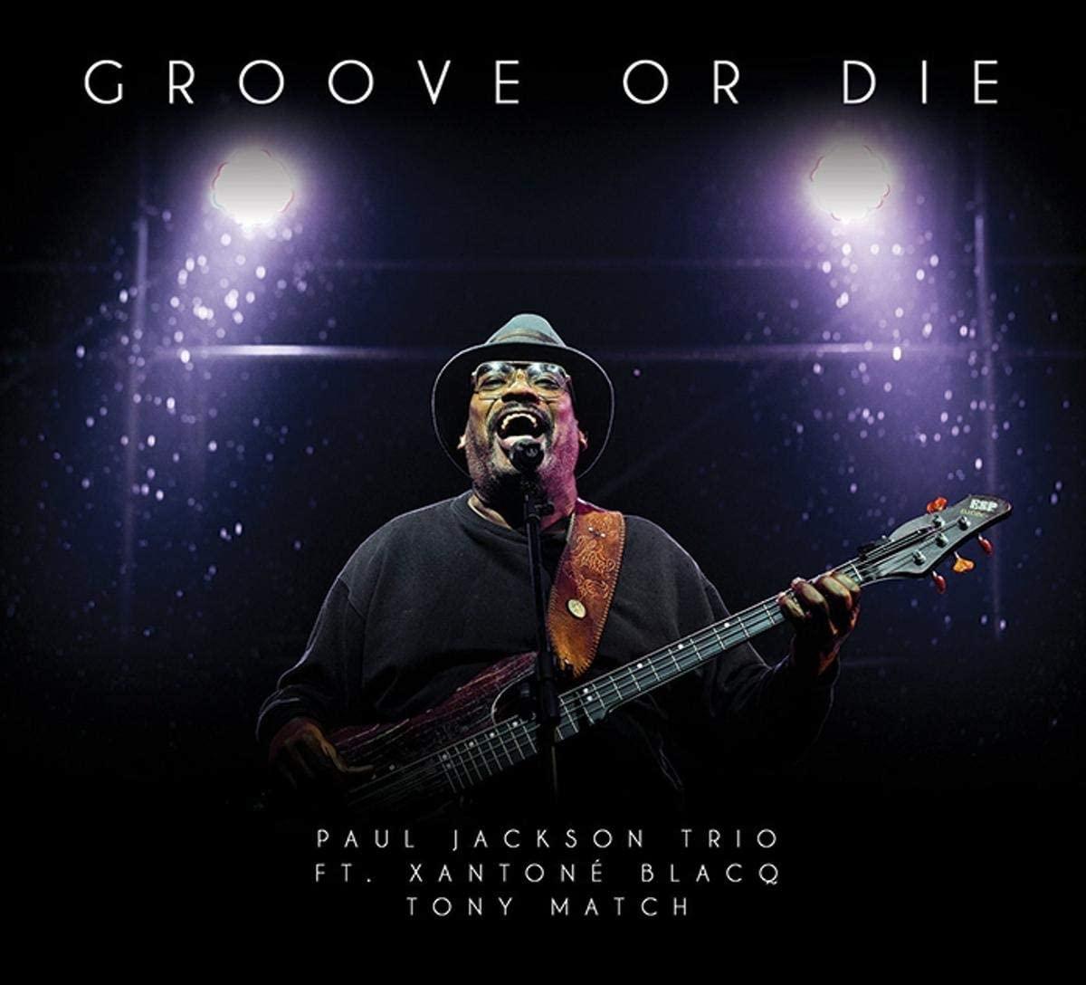paul jackson_groove or die
