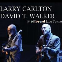 Larry Carlton & David T. Walker  @Billboard Live Tokyo