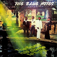 The Blue Notes The Truth Has Come To Light 1977