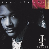 Taylor  ‎– Feel The Need