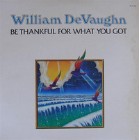 William DeVaughn Be Thankful For What You Got 1974 Roxbury