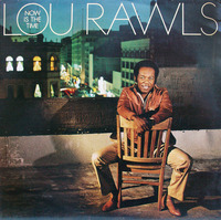 Lou Rawls   – Now Is The Time