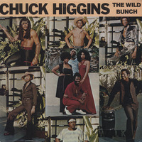 Chuck Higgins & The Wild Bunch The Walk 1979