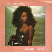 Annette Bland I Ain't Gotta Be Nice 1989
