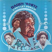 Barry White  Can't Get Enough 1974
