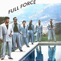 Full Force Ain't My Type Of Hype 1989