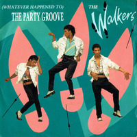 The Walkers Whatever Happened To The Party Groove 1983 London