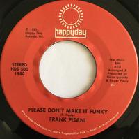 Frank Pisan Please Don't Make It Funky 1980 Happyday