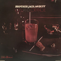 Brother Jack McDuff Gin And Orange 1969