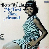 Betty Wright   ‎– My First Time Around