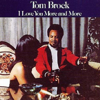 Tom Brock I Love You More And More 1974