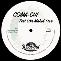 COMA CHI feel like makin' love 7inch edit (2)